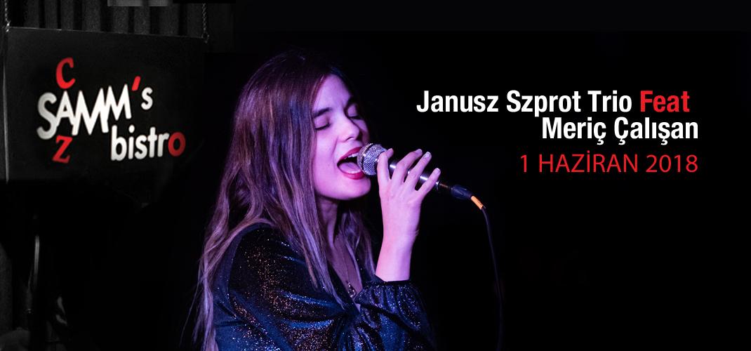 Janusz Szprot Trio feat. Meriç Çalışan